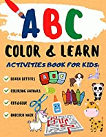 ABC Color & Learn: : ABC letters and animals - Preschool Coloring Book - Learn by coloring. Animals and their babies - My first big book of coloring - ABC Activity book - Color and learn - Color, and cut. Maze.