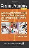 Feld, L: Succinct Pediatrics: Evaluation and Management for Newborn, Genetic, Neurologic, and Developmental-Behavioral Disorders (Succint Pediatrics, Band 3)