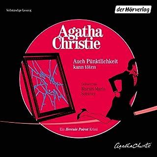 Auch Pünktlichkeit kann töten     Ein Hercule Poirot Krimi              Autor:                                                                                                                                 Agatha Christie                               Sprecher:                                                                                                                                 Martin Maria Schwarz                      Spieldauer: 2 Std. und 58 Min.     109 Bewertungen     Gesamt 4,5