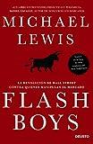 Flash Boys: La revolución de Wall Street contra quienes manipulan el mercado