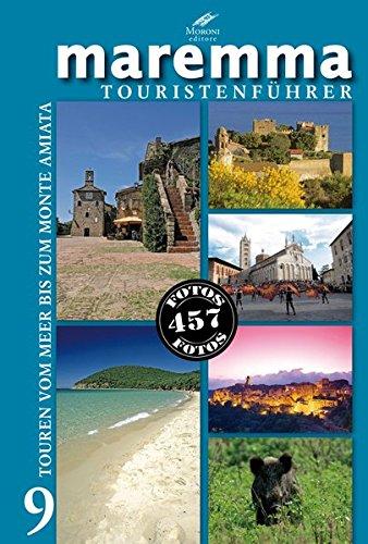 Maremma Touristenführer: Touren vom Meer bis zum Monte Amiata (PiBoox on tour)