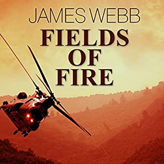 Fields of Fire                   By:                                                                                                                                 James Webb                               Narrated by:                                                                                                                                 Sean Runnette                      Length: 17 hrs and 1 min     512 ratings     Overall 4.4