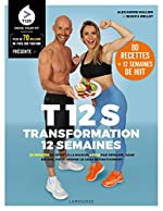 T12S - Transformation 12 semaines - 20 minutes de sport à la maison 4 fois par semaine, sans régime ! de Jessica Mellet