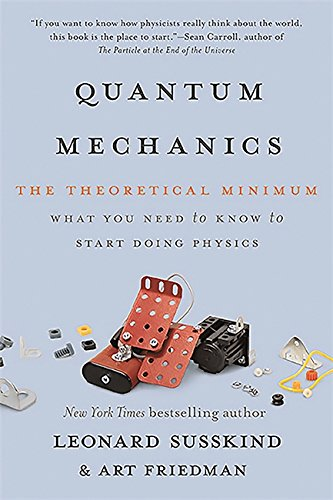 Compare Textbook Prices for Quantum Mechanics: The Theoretical Minimum Illustrated Edition ISBN 9780465062904 by Susskind, Leonard,Friedman, Art
