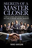 Secrets of a Master Closer: A...