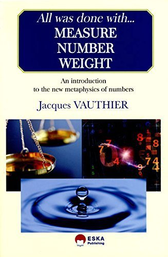 All was Made According to Measure and Numbers: A Story on the New Metaphysics of Numbers by Jacques Vauthier (2013-01-15)