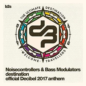 Destination (Official Decibel 2017 Anthem)