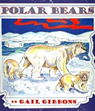 Polar Bears by Gail Gibbons (2002-09-01)