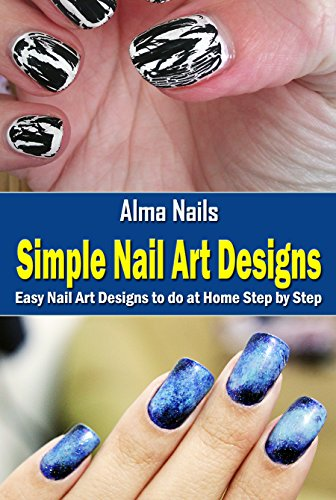 Simple Nail Art Designs Easy Nail Art Designs To Do At Home Step By Step Kindle Edition By Nails Alma Arts Photography Kindle Ebooks Amazon Com