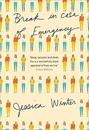[Break in Case of Emergency] (By (author) Jessica Winter) [published: July, 2016]