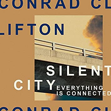 Silent City (Everything Is Connected)