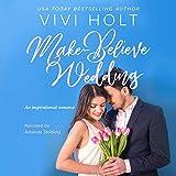 Make-Believe Wedding: Make-Believe Series, Book 2 - Vivi Holt