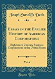 Essays in the Earlier History of American Corporations, Vol. 4: Eighteenth Century Business Corporations in the United States (Classic Reprint)