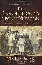 The Confederacy's Secret Weapon: The Civil War Illustrations of Frank Vizetelly (Civil War Series)