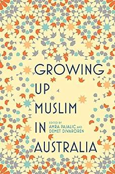 Growing Up Muslim in Australia: Coming of Age by [Amra Pajalic, Demet Divaroren]