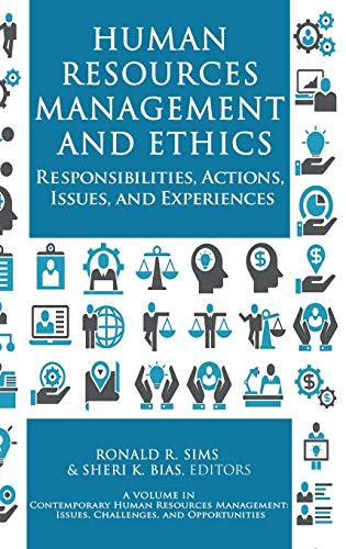 Compare Textbook Prices for Human Resources Management and Ethics: Responsibilities, Actions, Issues, and Experiences Contemporary Human Resources Management: Issues, Challenges and Opportunities  ISBN 9781648023309 by Sims, Ronald R,Bias, Sheri K