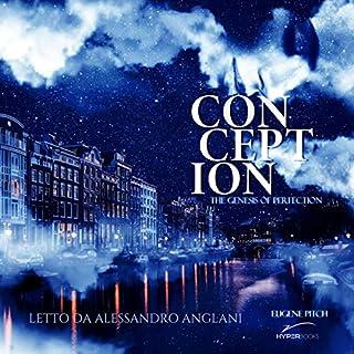 Conception: La Genesi della Perfezione [Conception: The Genesis of Perfection] audiobook cover art