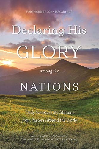 Declaring His Glory among the Nations: Daily Scripture Meditations from Pastors around the World (English Edition)