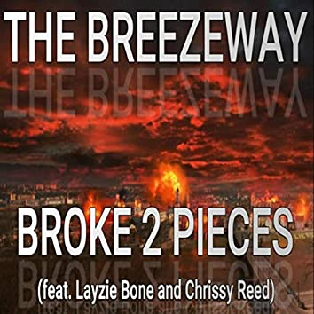 Broke 2 Pieces (feat. Layzie Bone & Chrissy Reed)