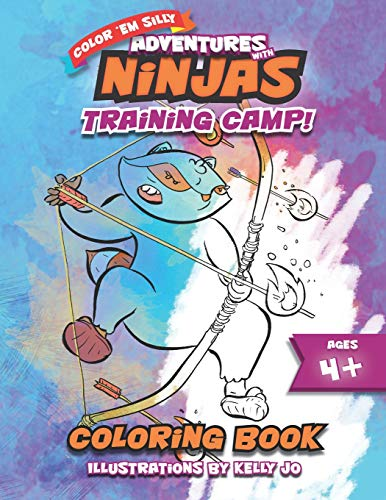 Adventures With Ninjas - Training Camp!: Coloring Book for Kids (Color 'Em Silly)