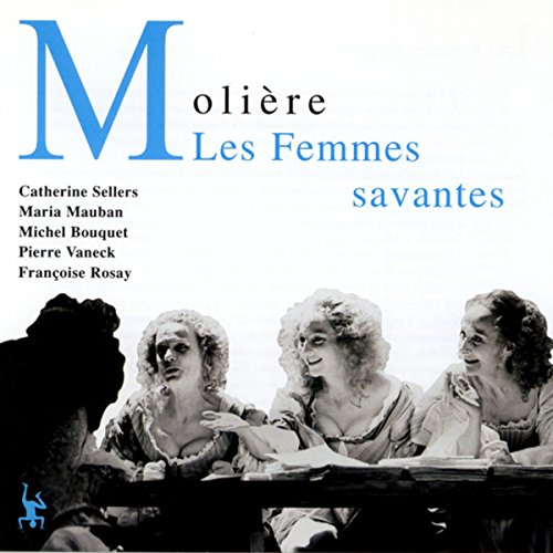 Les Femmes savantes                    By:                                                                                                                                 Molière                               Narrated by:                                                                                                                                 Catherine Sellers,                                                                                        Maria Mauban,                                                                                        Michel Bouquet,                   and others                 Length: 1 hr and 32 mins     Not rated yet     Overall 0.0