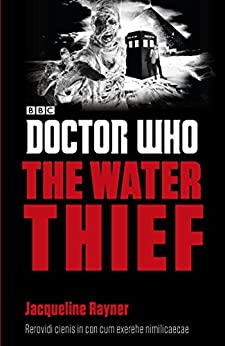 Doctor Who: The Water Thief (Doctor Who: Eleventh Doctor Adventures) by [Jacqueline Rayner]