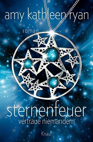 Sternenfeuer: Vertraue Niemandem: Roman