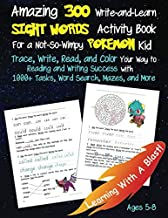 Amazing 300 Write-and-Learn Sight Words Activity Book For a Not-So-Wimpy Pokemon Kid: Trace, Write, Read, and Color Your Way to Reading and Writing ... Word Search, Mazes, and More (Unofficial)