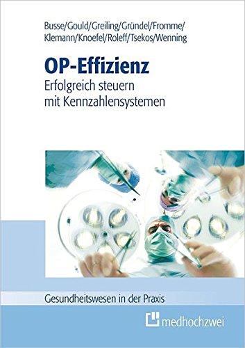 OP-Effizienz: Erfolgreich steuern mit Kennzahlensystemen (Gesundheitswesen in der Praxis) (German Edition)