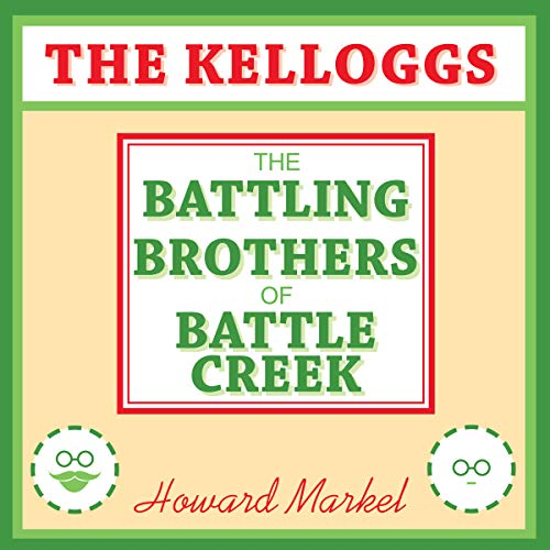 The Kelloggs Audiobook By Howard Markel cover art