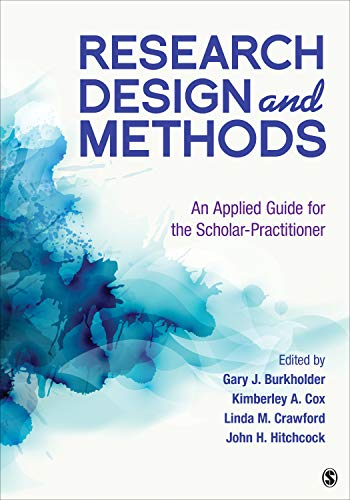 Compare Textbook Prices for Research Design and Methods: An Applied Guide for the Scholar-Practitioner 1 Edition ISBN 9781544342382 by Burkholder, Gary J,Cox, Kimberley A.,Crawford, Linda M.,Hitchcock, John