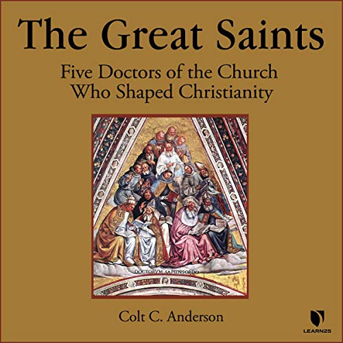 The Great Saints: 5 Doctors of the Church Who Shaped Christianity