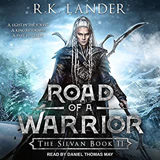 Road of a Warrior     Silvan Series, Book 2              By:                                                                                                                                 R.K. Lander                               Narrated by:                                                                                                                                 Daniel Thomas May                      Length: 12 hrs and 3 mins     7 ratings     Overall 5.0
