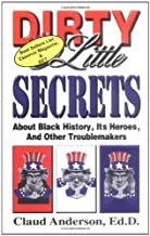 Dirty Little Secrets About Black History : Its Heroes & Other Troublemakers PDF
