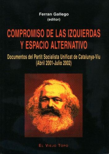 Compromiso de las izquierdas y espacio alternativo: Documentos del Partit Socialista Unificat de Catalunya-Viu (Ensayo)