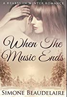 When The Music Ends: Premium Hardcover Edition