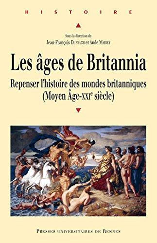 Les âges de Britannia (Histoire) (French Edition)