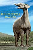 Rhinoceros Giants: The Paleobiology of Indricotheres (Life of the Past)