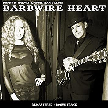 Barbwire Heart (Remastered)