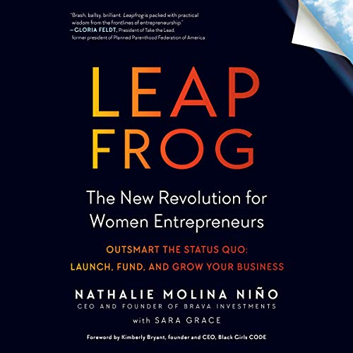 Leapfrog: The New Revolution for Women Entrepreneurs                   Written by:                                                                                                                                 Nathalie Molina Niño,                                                                                        Sara Grace                               Narrated by:                                                                                                                                 Nathalie Molina Niño,                                                                                        Adenrele Ojo                      Length: 6 hrs and 39 mins     1 rating     Overall 5.0
