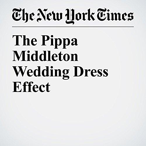 The Pippa Middleton Wedding Dress Effect copertina
