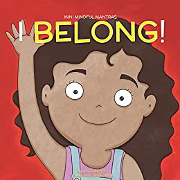 I Belong (Mini Mindful Mantras Book 1) by [Laurie Wright, Ana Santos]
