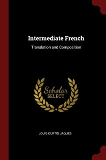Intermediate French: Translation and Composition