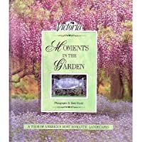 Victoria Moments in the Garden 0688097367 Book Cover