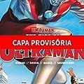 Ultraman Vol.01: A Ascensão de Ultraman