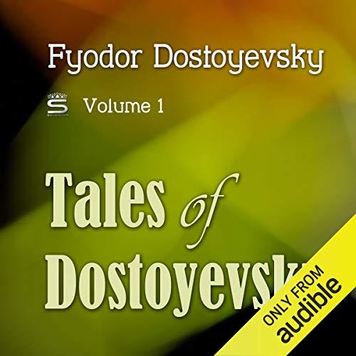 Tales of Dostoyevsky, Volume 1 Audiobook By Fyodor Dostoyevsky cover art