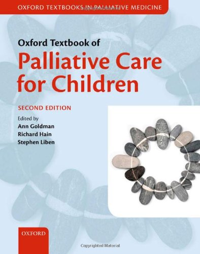 Compare Textbook Prices for Oxford Textbook of Palliative Care for Children Oxford Textbooks in Palliative Medicine 2 Edition ISBN 9780199595105 by Goldman, Dr Ann,Hain, Dr Richard,Liben, Dr Stephen