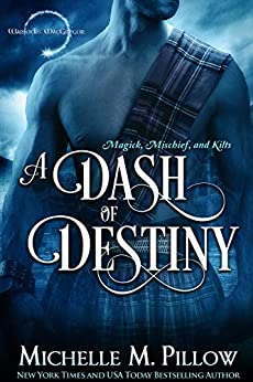 A Dash of Destiny (Warlocks MacGregor Book 8) by [Michelle M. Pillow]