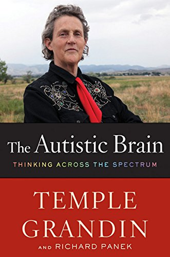 Image of The Autistic Brain: Thinking Across the Spectrum