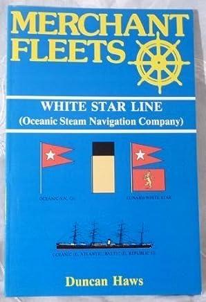 Merchant Fleets: White Star Line No. 19